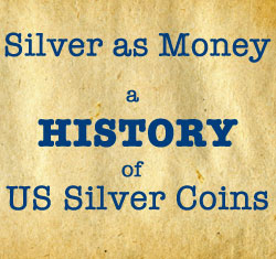 History of Silver as Money